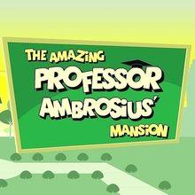The Amazing Professor Ambrosius' Mansion